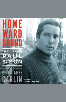 Homeward Bound: The Life of Paul Simon, Peter Ames Carlin