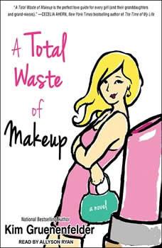 A Total Waste of Makeup, Kim Gruenenfelder