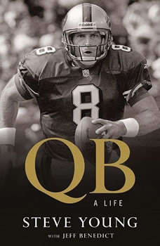 QB: My Life Behind the Spiral My Life Behind the Spiral, Steve Young