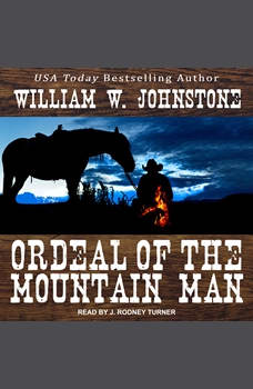 Ordeal of the Mountain Man, William W. Johnstone