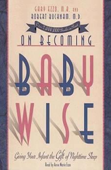 On Becomign Baby Wise: Giving Your Infact the Gift of Nighttime Sleep, Gary Ezzo