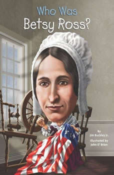 Who Was Betsy Ross?, James Buckley, Jr.