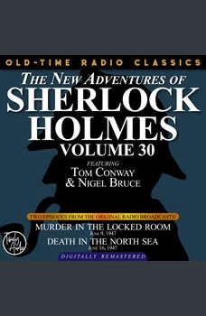 THE NEW ADVENTURES OF SHERLOCK HOLMES, VOLUME 30:   EPISODE 1:MURDER IN THE LOCKED ROOM  2: DEATH IN THE NORTH SEA, Dennis Green