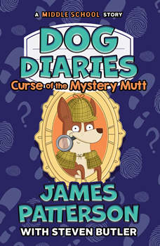 Dog Diaries: Curse of the Mystery Mutt: A Middle School Story, James Patterson