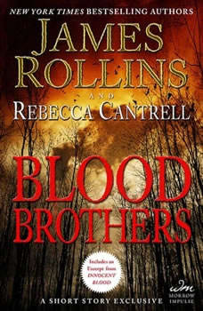 Blood Brothers: A Short Story Exclusive A Short Story Exclusive, James Rollins
