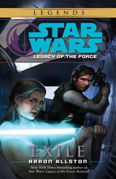 Star Wars: Legacy of the Force: Exile: Book 4 Book 4, Aaron Allston