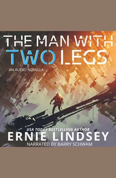 The Man with Two Legs, Ernie Lindsey