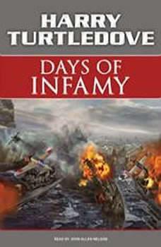 Days of Infamy: A Novel of Alternate History, Harry Turtledove