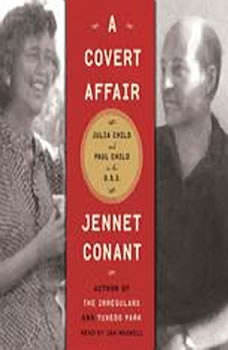 A Covert Affair: Julia Child and Paul Child in the OSS, Jennet Conant