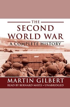 The Second World War: A Complete History A Complete History, Martin Gilbert