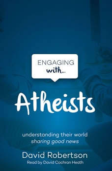 Engaging with Atheists, David Robertson