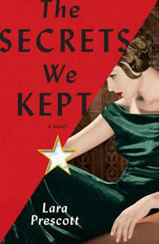 The Secrets We Kept: A novel A novel, Lara Prescott