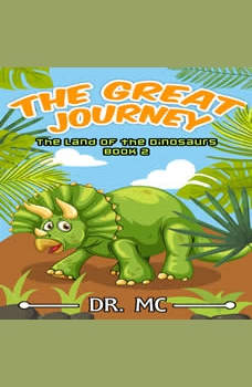 The Land of The Dinosaurs Book: Dinosaur Books For Kids, Dr. MC