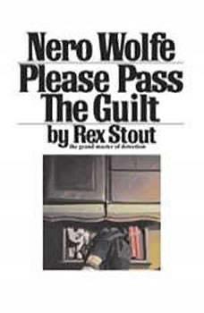 Please Pass the Guilt, Rex Stout