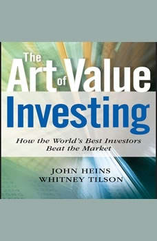 The Art of Value Investing: Essential Strategies for Market-Beating Returns, John Heins