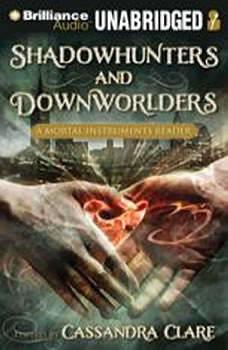 Shadowhunters and Downworlders: A Mortal Instruments Reader, Cassandra Clare (Editor)