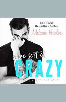 Some Sort of Crazy, Melanie Harlow
