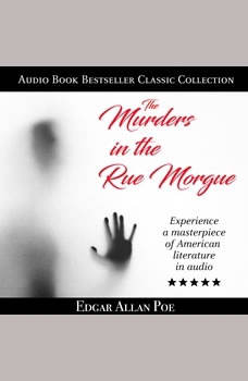 The Murders in the Rue Morgue: Audio Book Bestseller Classics Collection, Edgar Allan Poe