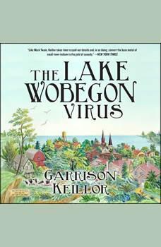 The Lake Wobegon Virus: A Novel, Garrison Keillor
