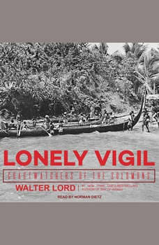 Lonely Vigil: Coastwatchers of the Solomons, Walter Lord