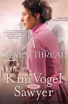 A Silken Thread, Kim Vogel Sawyer