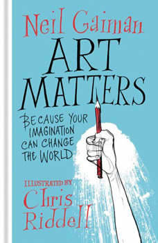 Art Matters: Because Your Imagination Can Change the World, Neil Gaiman