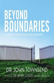 Beyond Boundaries: Learning to Trust Again in Relationships, John Townsend