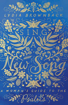 Sing a New Song: A Woman's Guide to the Psalms, Lydia Brownback