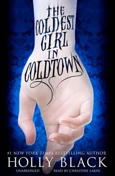 The Coldest Girl in Coldtown: Booktrack Edition Booktrack Edition, Holly Black