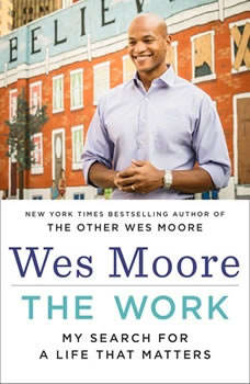 The Work: My Search for a Life That Matters, Wes Moore