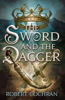The Sword and the Dagger: A Novel, Robert Cochran