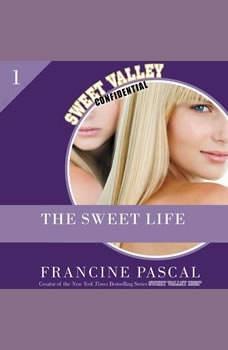 The Sweet Life: An E-Serial, Francine Pascal