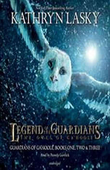 Legend of the Guardians: The Owls of GaHoole: Guardians of Ga'Hoole Books One, Two, and Three Guardians of Ga'Hoole Books One, Two, and Three, Kathryn Lasky