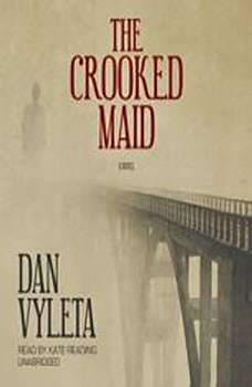 The Crooked Maid, Dan Vyleta