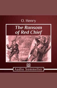The Ransom of Red Chief, O. Henry