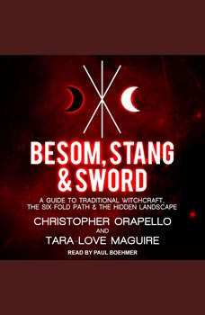 Besom, Stang & Sword: A Guide to Traditional Witchcraft, the Six-Fold Path & the Hidden Landscape, Tara-Love Maguire