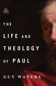 The Life and Theology of Paul Teaching Series, Guy Waters