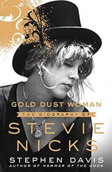 Gold Dust Woman: The Biography of Stevie Nicks The Biography of Stevie Nicks, Stephen Davis