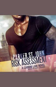 Risk Assessment: A Cabrini Law Novel, Parker St. John