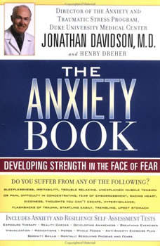 The Anxiety Book: Developing Strength in the Face of Fear, Jonathan Davidson, MD