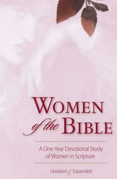 Women of the Bible: A One-Year Devotional Study of Women in Scripture A One-Year Devotional Study of Women in Scripture, Ann Spangler