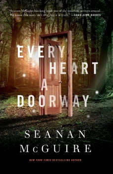 Every Heart a Doorway, Seanan McGuire