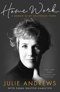 Home Work: A Memoir of My Hollywood Years, Julie Andrews
