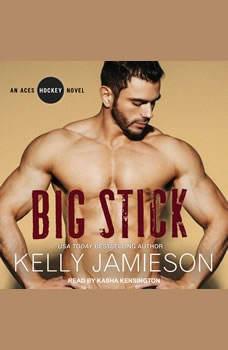 Big Stick, Kelly Jamieson