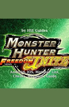 Monster Hunter Freedom Unite, Android, IOS, Monster List, Cheats, Weapons, Guide, Hse Games