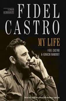 Fidel Castro: My Life: A Spoken Autobiography, Fidel Castro