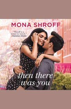 Then There Was You, Mona Shroff