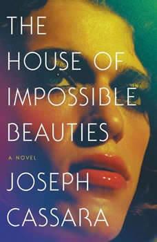 The House of Impossible Beauties, Joseph Cassara