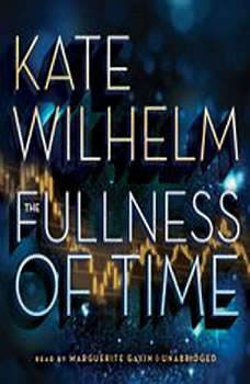 The Fullness of Time, Kate Wilhelm