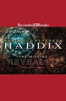 Revealed: The Missing, Book 7 The Missing, Book 7, Margaret Peterson Haddix